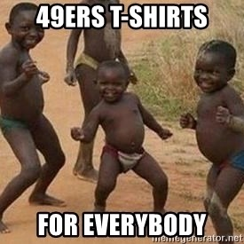 african children dancing - 49ers t-shirts for everybody