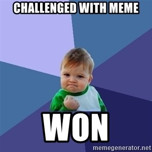Success Kid - challenged with meme won