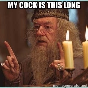 dumbledore fingers - MY COCK IS THIS LONG