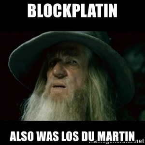 no memory gandalf - blockplatin also was los du martin