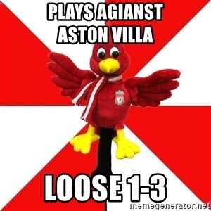 Liverpool Problems - Plays agianst               aston villa loose 1-3