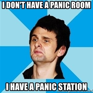 Irrational Muse Fans - I DON'T HAVE A PANIC ROOM I HAVE A PANIC STATION