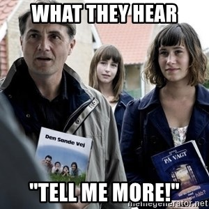 "jehovahs witness - what they hear ""tell me more!"""