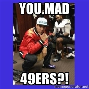 PAY FLACCO - YOU MAD  49ERS?!