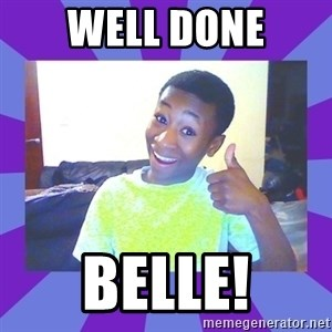 Well Done! - WELL DONE BELLE!