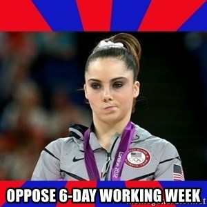 Mckayla Maroney Does Not Approve -  Oppose 6-day working week
