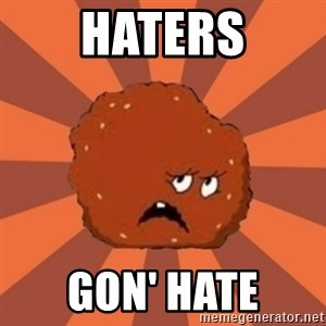 Meatwad - HATERS GON' HATE