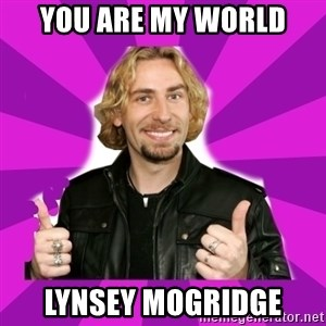 chad kroeger - YOU ARE MY WORLD Lynsey MOGRIDGE