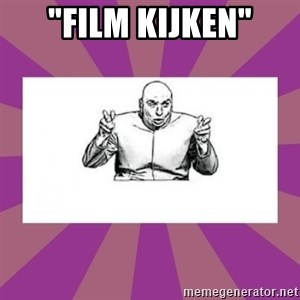 "'dr. evil' air quote - ""Film kijken"""