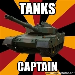 http://memegenerator.net/The-Impudent-Tank3 - Tanks captain