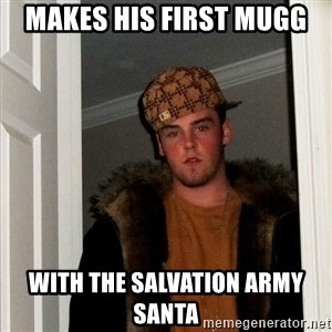 Scumbag Steve - makes his first mugg with the salvation army santa