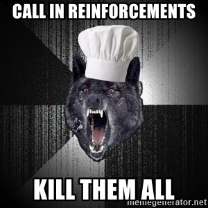Insanity Wolf - CaLl in ReinfoRcements Kill them all