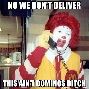 Ronald Mcdonald Call - NO WE DON'T DELIVER THIS AIN'T DOMINOS BITCH