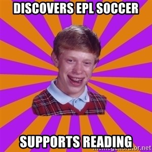 Unlucky Brian Strikes Again - Discovers EPL soccer supports reading