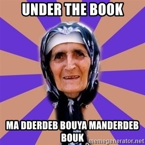 L7ajja - under the book ma dderdeb bouya manderdeb bouk