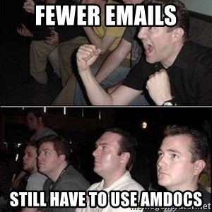 Reaction Guys - Fewer Emails Still have to use amdocs