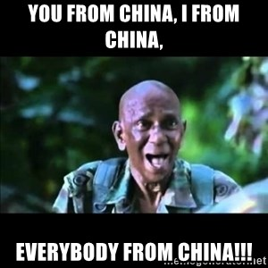 muthu - you from china, i from china, everybody from china!!!