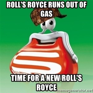 Scumbag Spar - Roll's royce runs out of gas time for a New roll's royce