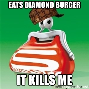 Scumbag Spar - EATS DIAMOND BURGER IT KILLS ME