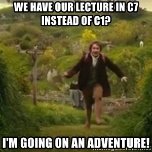 Biblo - wE HAVE our lecture IN C7 INSTEAD OF C1? i'm going on an adventure!