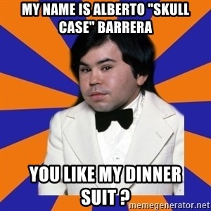 "Tattoo fantasy island - my name is alberto ""skull Case"" Barrera you like my dinner suit ?"