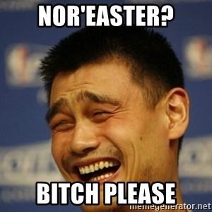 Yaoming - NOR'EASTER? BITCH PLEASE