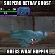 MISDREAVUS - Sheperd betray ghost guess what happen