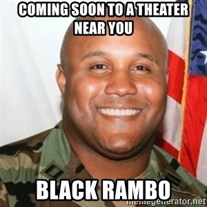 Christopher Dorner - coming soon to a theater near you black rambo