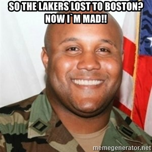 Christopher Dorner - so the lakers lost to boston? now i`m mad!!