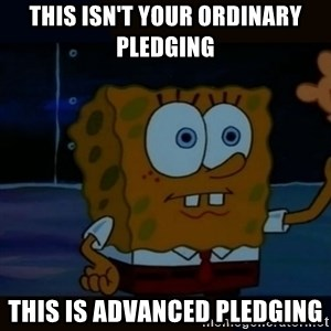 Advanced Darkness - This isn't your ordinary pledging this is advanced pledging