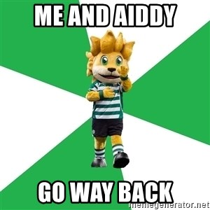 sporting - ME AND AIDDY  GO WAY BACK