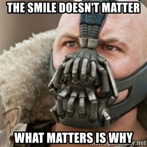 Bane - The smile doesn't matter What matters is why