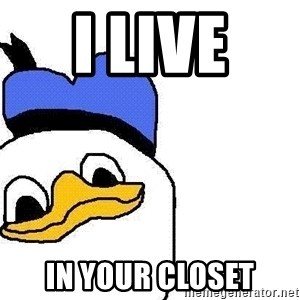 Dolan duck - i live  in your closet