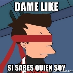 fryshi - dame like  si sabes quien soy