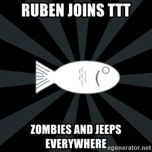 rNd fish - ruben joins ttt zombies and jeeps everywhere