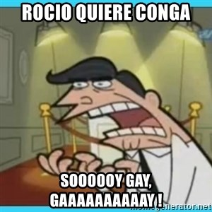 This is where I'd put my X... IF I HAD ONE - rocio quiere conga soooooy gay, gaaaaaaaaaay !