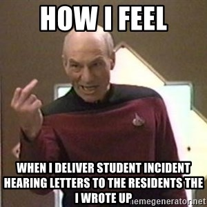 Picard Finger - how i feel when i deliver student incident hearing letters to the residents the i wrote up