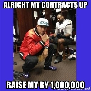 PAY FLACCO - ALRIGHT MY CONTRACTS UP  RAISE MY BY 1,000,000