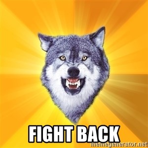 Courage Wolf -  FIGHT back