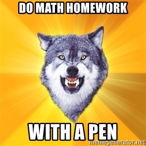 Courage Wolf - Do math homework WITH A PEN