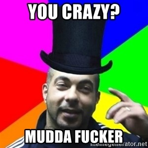 facebookazad - You crazy? MUdda fucker