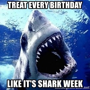 Cinematically Snob Shark - Treat Every Birthday Like it's shark week