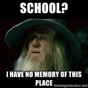no memory gandalf - school? i have no memory of this place