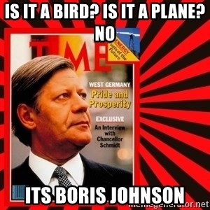 Helmut looking at top right image corner. - IS IT A BIRD? IS IT A PLANE? NO  ITS BORIS JOHNSON