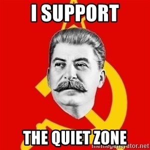 Stalin Says - i support the quiet zone