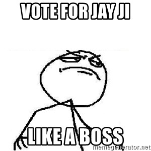 Fuck Yeah - vote for jay ji like a boss