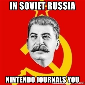 Stalin Says - In soviet russia  nintendo journals you
