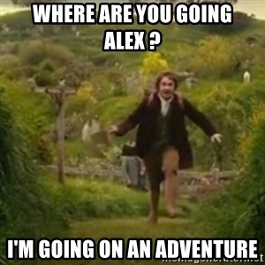 Biblo - Where are you going alex ? I'm going on an adventure