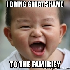 Humored Asian Child - i bring great shame to the famiriey