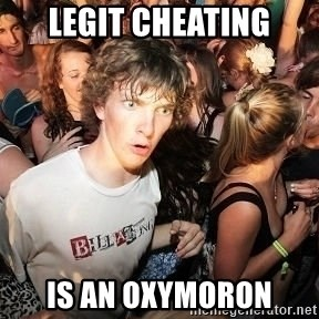 Sudden Realization Ralph - Legit cheating is an oxymoron